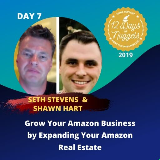 DAY 7: Grow Your Amazon Business by Expanding Your Amazon Real Estate by Seth Stevens & Shawn Hart