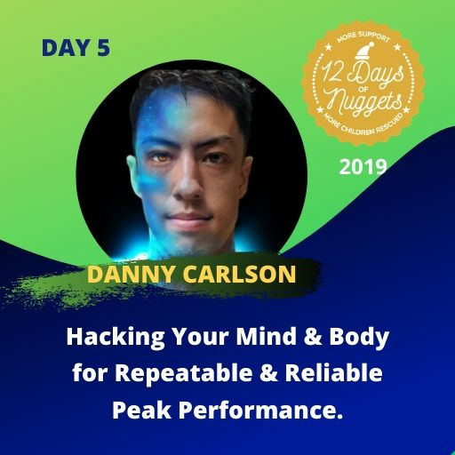 DAY 5: Hacking Your Mind & Body for Repeatable & Reliable Peak Performance