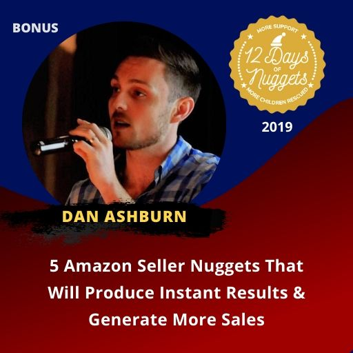 BONUS Nugget: 5 Amazon Seller Nuggets That Will Produce Instant Results & Generate More Sales by Dan Ashburn