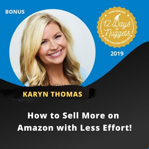 BONUS Nugget: How to Sell More on Amazon with Less Effort! by Karyn Thomas