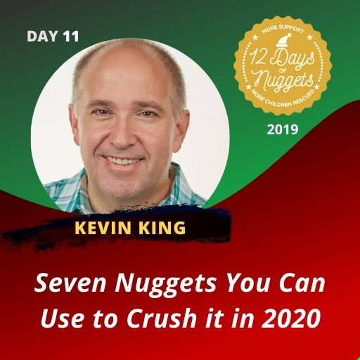 DAY 11: ? Seven Nuggets You Can Use to Crush It In 2020! with Kevin King