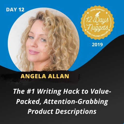 DAY 12: ✍️The #1 Writing Hack to Value-Packed, Attention-Grabbing Product Descriptions by Angela Allan