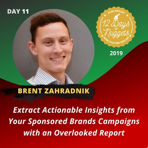 DAY 11: ?️‍♂️ Extract Actionable Insights from Your Sponsored Brands Campaigns with an Overlooked Report by Brent Zahradnik