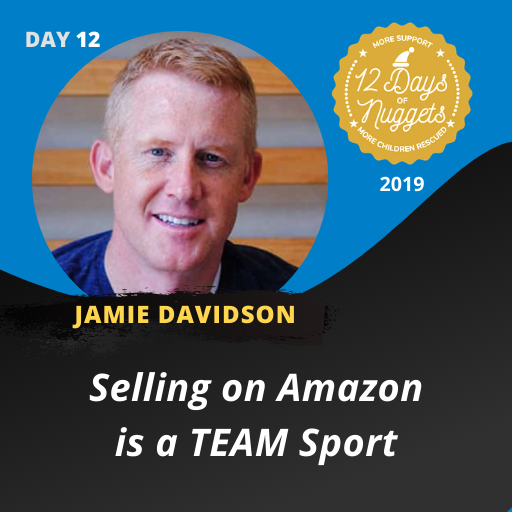 DAY 12: Selling on Amazon is a TEAM Sport by Jamie Davidson ?