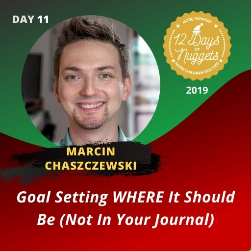 DAY 11: ? Goal Setting WHERE It Should Be (Not In Your Journal) by Marcin Chaszczewski