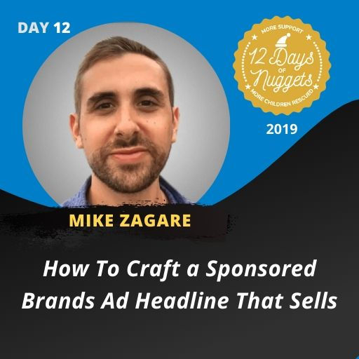 DAY 12: ? How To Craft a Sponsored Brands Ad Headline That Sells ? by Mike Zagare