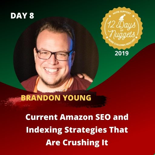 DAY 8: ? Current Amazon SEO and Indexing Strategies That Are Crushing It by Brandon Young