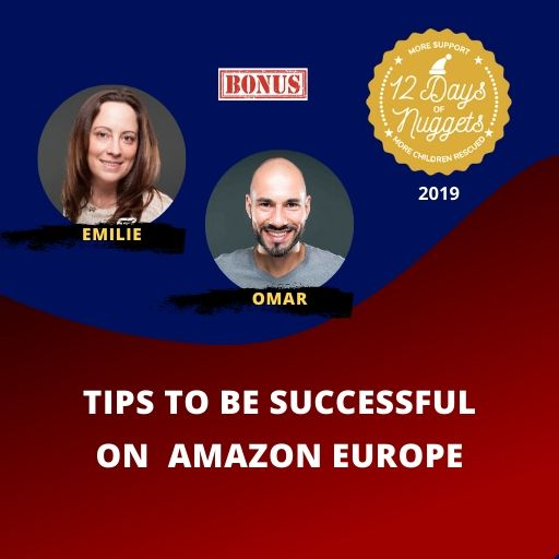 BONUS Nugget: Tips to be Successful on Amazon Europe by Emilie and Omar