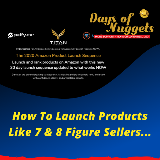 How To Launch Products Like 7 & 8 Figure Sellers…