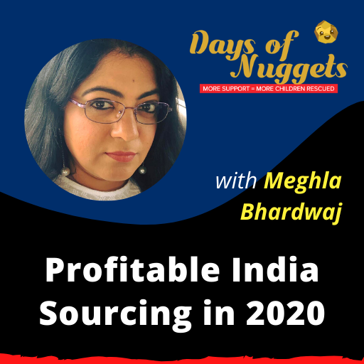 Weekly Nugget: Profitable India Sourcing with Meghla Bhardwaj
