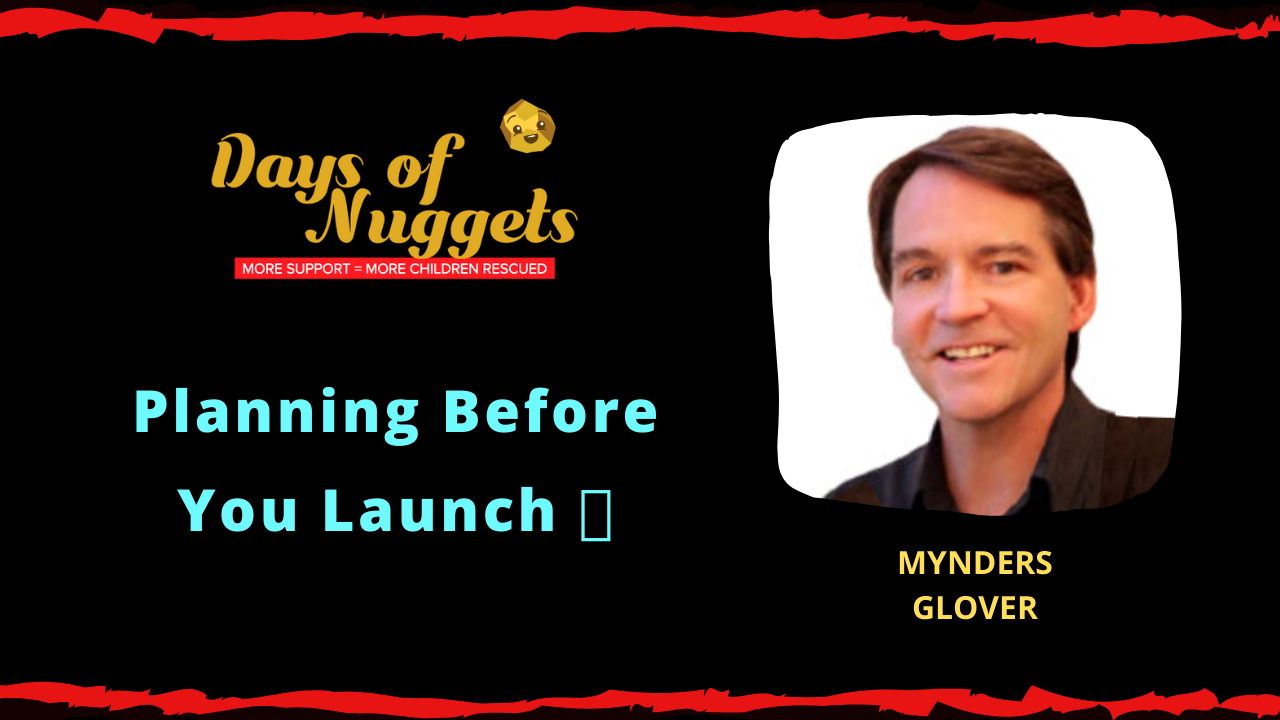 Weekly Nugget: Planning Before You Launch with Mynders Glover