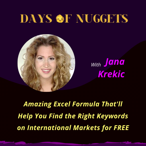 Amazing Excel Formula to Help You Find the Right Keywords on International Markets for FREE with Jana Krekic of YLT Translations