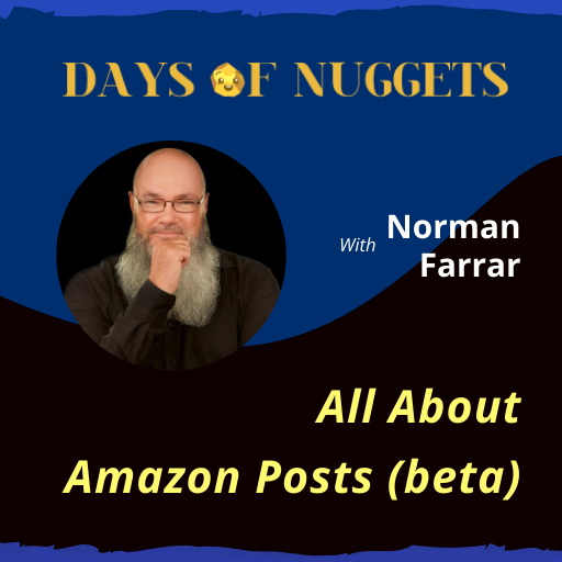 Weekly Nugget: All About Amazon Posts (beta) with Norman Farrar