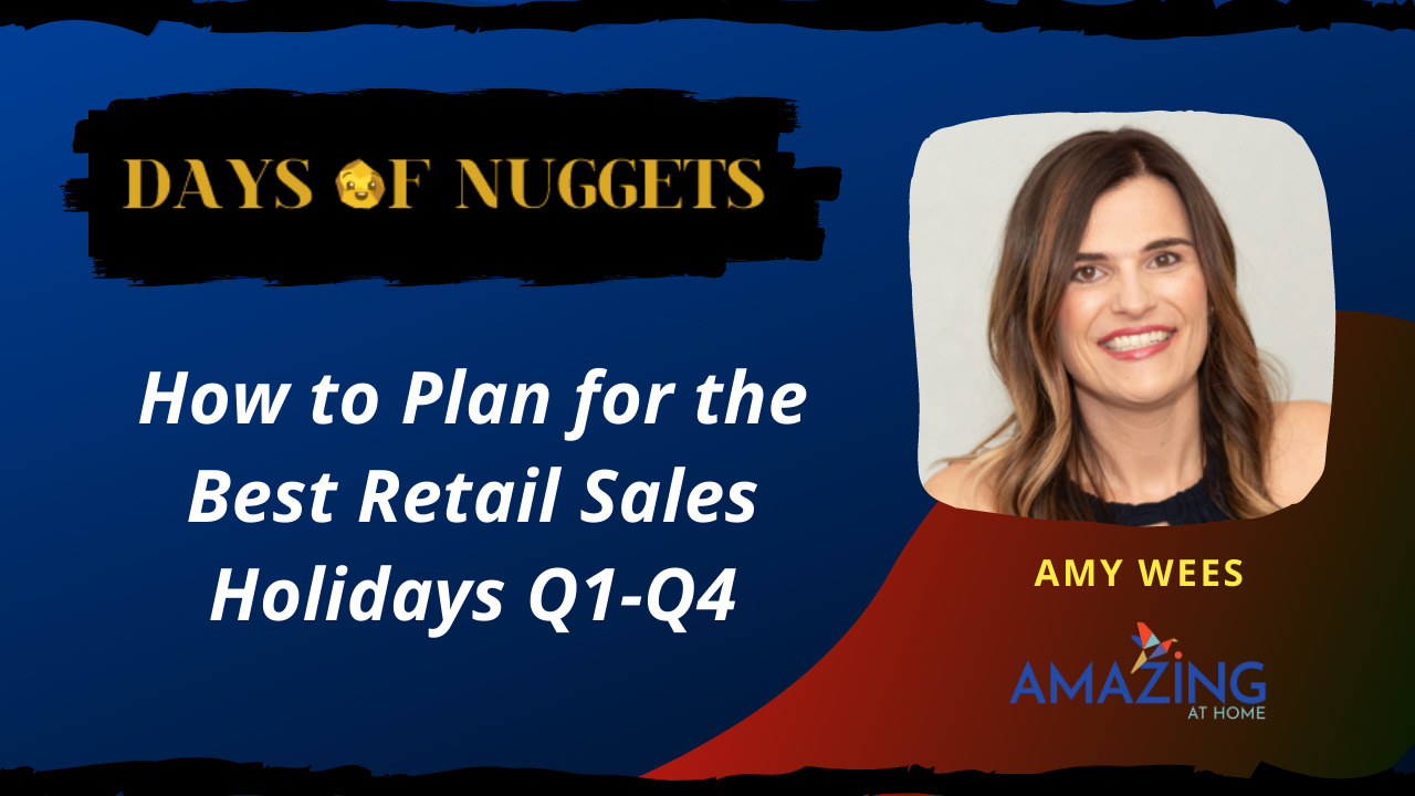 Weekly Nugget: How to Plan for the Best Retail Sales Holidays Q1-Q4 with Amy Wees